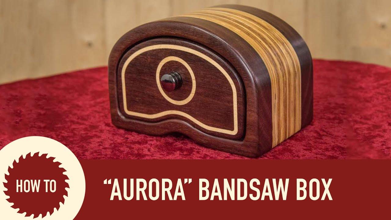 How to Make a Bandsaw Box Aurora Design YouTube