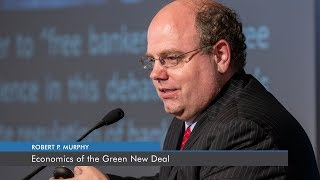 Economics of the Green New Deal | Robert P. Murphy