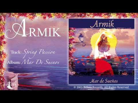 Armik – Spring Passion - Official - Nouveau Flamenco, Romantic Spanish Guitar