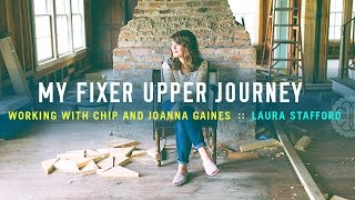 My Fixer Upper Journey: Working with Chip and Joanna Gaines :: 4word interview with Laura Stafford