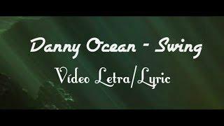 Danny Ocean Swing V deo Lyric Letra Por Samuel RamirezYT.mp3