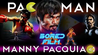 Manny Pacquiao - PacMan (An Original Bored Film Documentary)