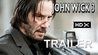 John Wick 3- Trailer  1 2019 Keanu Reeves Action Movie  EXCLUSIVE  fan made
