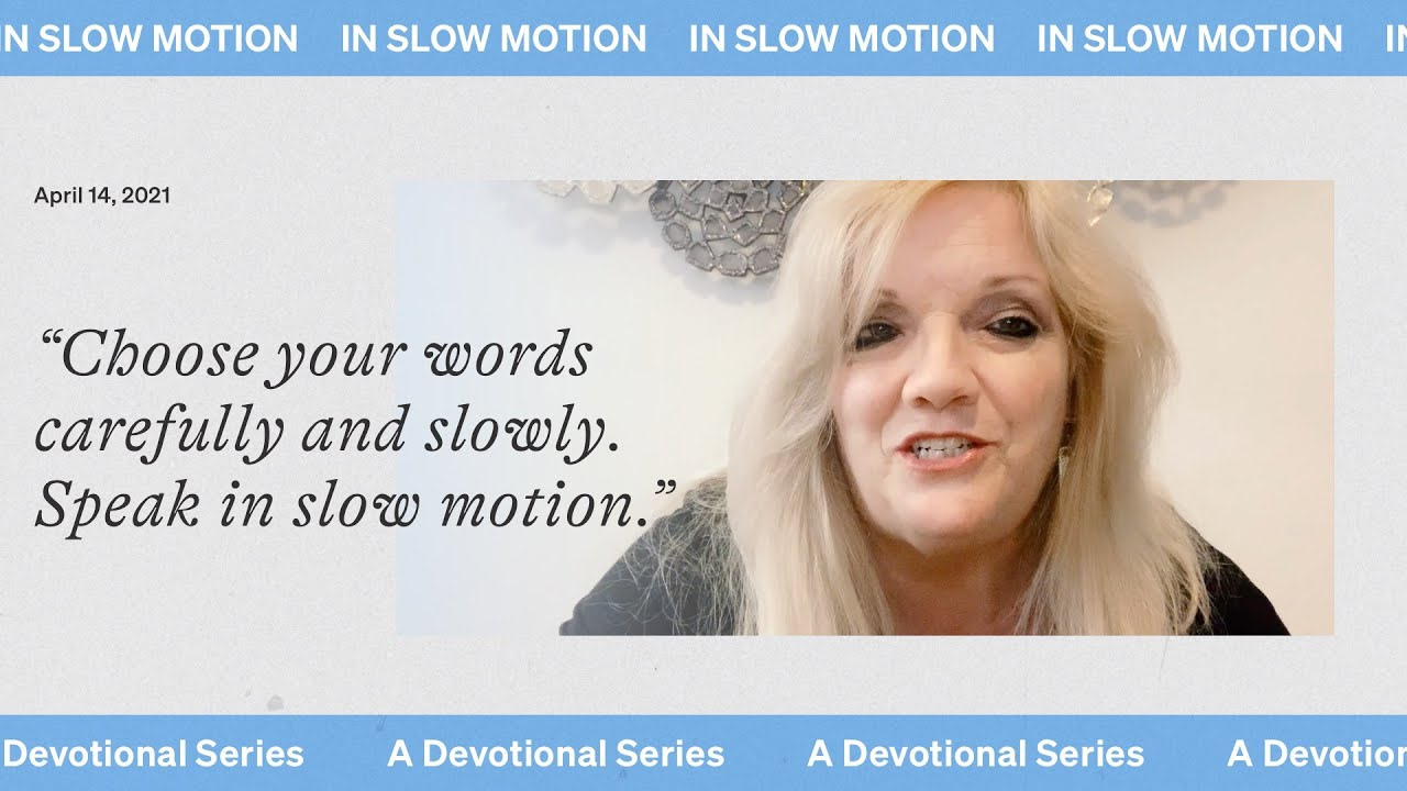A devotional: 'In slow motion' w/ Pam Armstrong