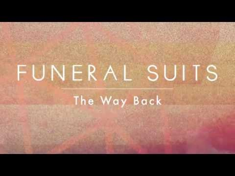 Funeral Suits /\ The Way Back (Lyrics Video)