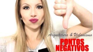 ARQUITETURA E URBANISMO: Pontos Negativos!