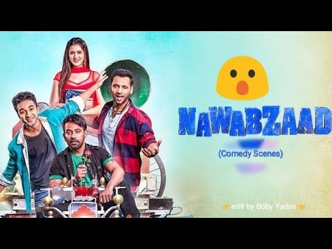Download NAWABZAADE Movie 2018  (comedy Scenes) Raghav   Punit   Dharmesh   Bollywood New Comedy Movie