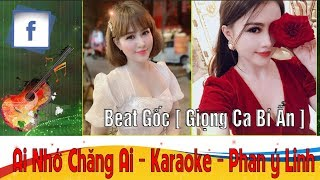 Karaoke - Beat Gốc Ai Nhớ Chăng Ai - Ý linh