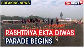 'Rashtriya Ekta Diwas' Parade Begins In Kevadia In PM Modi's Pressence | CNN News18