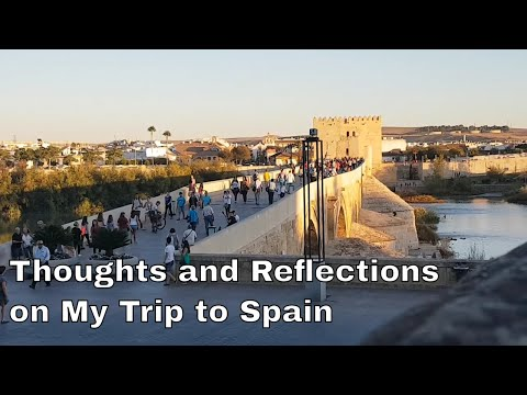 Thoughts and Reflections on My Trip to Spain