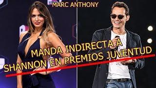 MARC ANTHONY envía INDIRECTA a su EX SHANNON DE LIMA en LOS PREMIOS JUVENTUD