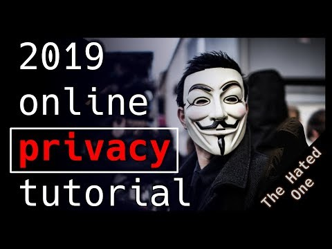 How to protect your online privacy in 2019 | Tutorial
