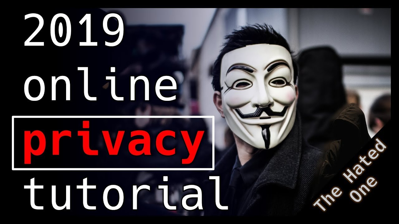 How to protect your online privacy in 2019 | Tutorial image