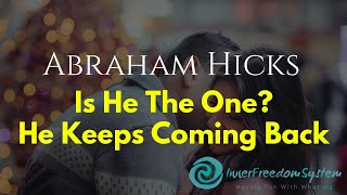 Abraham Hicks Is He The One He Keeps Coming Back