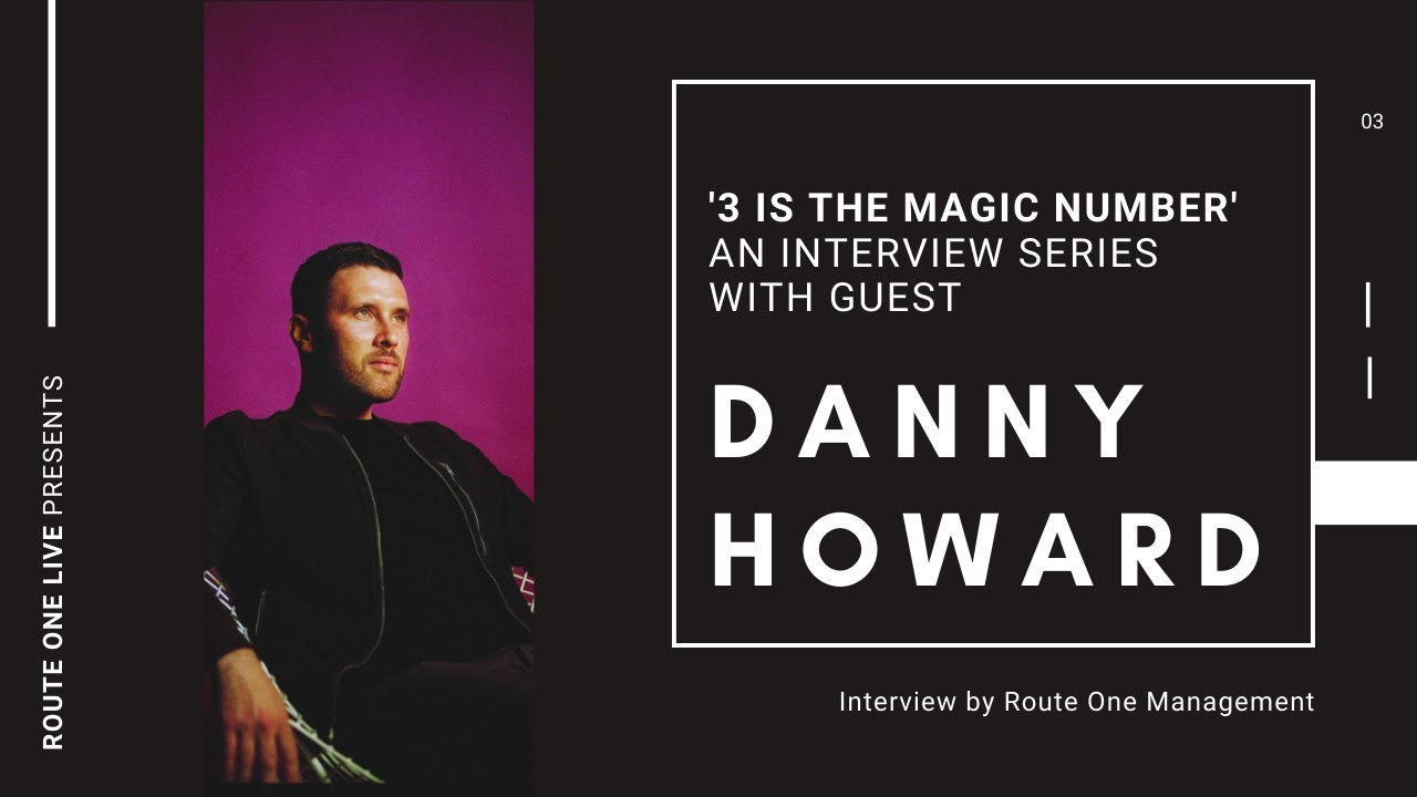 Danny Howard Interview - A Route One Management Series