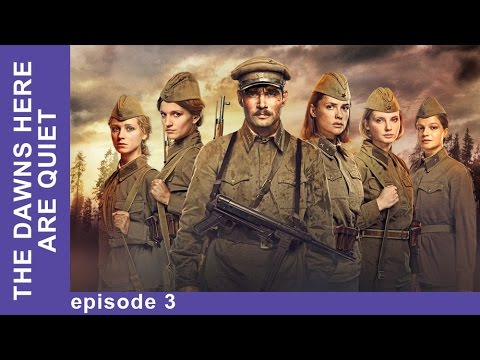 The Dawns Here Are Quiet - Episode 3. Russian TV Series. English Subtitles. StarMediaEN
