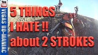 Top 5 things I HATE about my 2 STROKE - KTM 250 XC