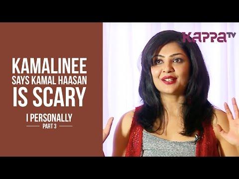 Kamalinee about Kamal Haasan - I Personally - Kappa TV