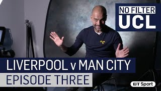 Man City vs Liverpool: Guardiola - It's not over yet! - No Filter UCL