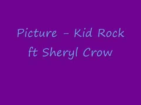 Picture - Kid Rock ft Sheryl Crow (lyrics in description)