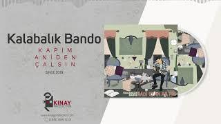 Kalabalık Bando - Kapım Aniden Çalsın Resimi