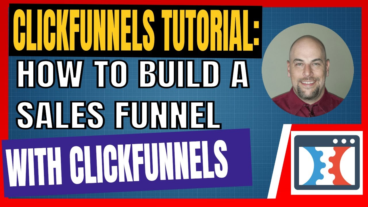 ClickFunnels Tutorial -  How To Build A Sales Funnel With ClickFunnels