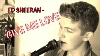 Ed Sheeran - Give Me Love (Cover By Matthew Kelly)