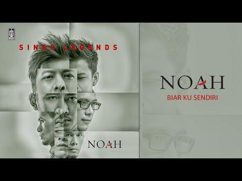 NOAH - Biar Ku Sendiri (Official Audio)