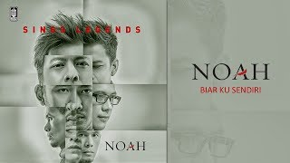 NOAH Biar Ku Sendiri Official Audio