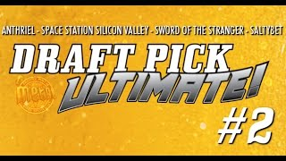 Draft Pick Ultimate! #2 (Anthriel, Space Station Silicon Valley, Sword of the Stranger, Saltybet)