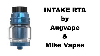 INTAKE RTA by Augvape & Mike Vapes