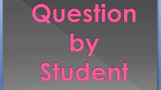 Question By A Student  (12-9-2018 10-14-31 PM)