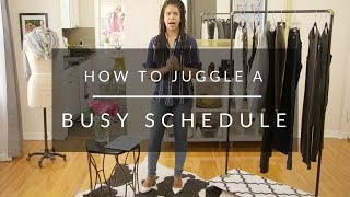 How To Juggle A Busy Schedule