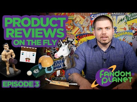 product-reviews-on-the-fly---episode-3---fandomplanet.com