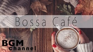 Bossa Nova Cafe Music - Autumn Mix - Relaxing Bossa Nova Music For Work, Study