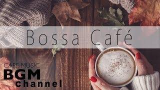 Bossa Nova Cafe Music - Autumn Mix - Relaxing Bossa Nova Music For Work, Study