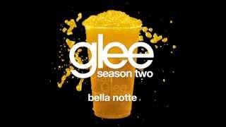 Bella Notte | Glee [HD FULL STUDIO]