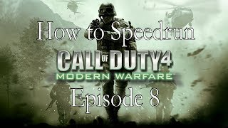 How to Speedrun: CoD4 - Episode 8 - Safehouse and All Ghillied Up