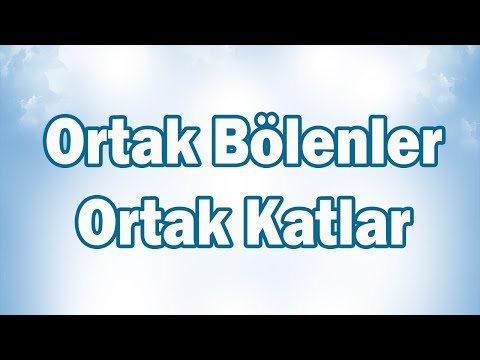 ORTAK BÖLENLER Ve ORTAK KATLAR Konu Anlatımı (EBOB-EKOK) | 6.Sınıf Matematik