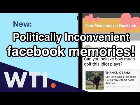 Politically Inconvenient Facebook Memories | We the Internet TV