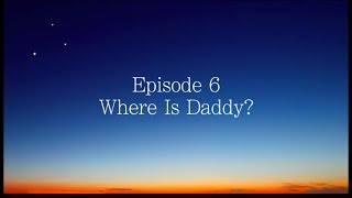 Where Is Daddy? - Ah Gut Voch • weekly story & lesson E6 - Rabbi Manis Friedman