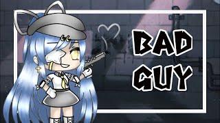 Bad guy ↬ GLMV [WARNING]