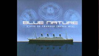 Blue Nature - A Life So Changed (Dance Mix) (K. Brand Meets Alphabet Team Radio Remix)
