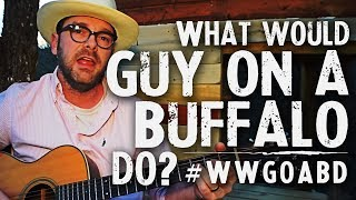 What Would Guy on a Buffalo Do?   - Episode 1