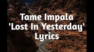 Tame Impala - Lost In Yesterday (Lyrics)🎵