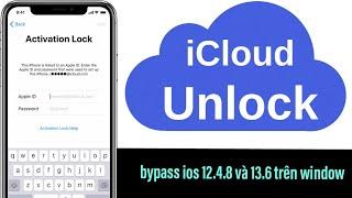 Hướng dẫn Bypass iphone ios 12.4.8 và 13.6 (ẩn icloud trên window)