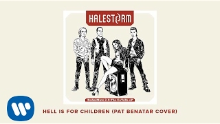 "Halestorm - ""Hell Is For Children"" (Pat Benatar Cover) [OFFICIAL AUDIO]"