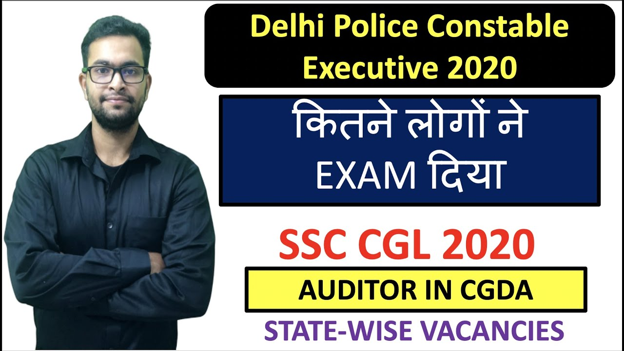 Delhi Police Constable 2020 Executive Attendance| SSC CGL 2020 CGDA Auditor Vacancies
