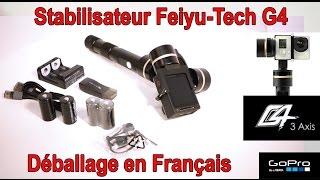 Unboxing Feiyu-Tech G4 : déballage en Français du stabilisateur !