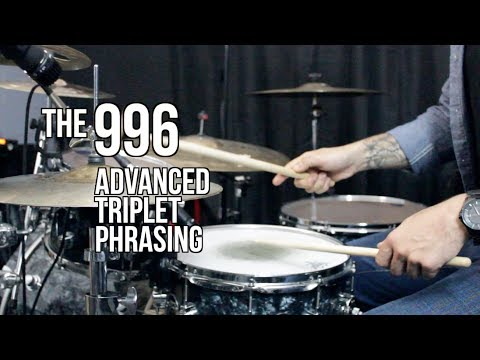 The 996 - Advanced Triplet Phrasing - Drum Lesson